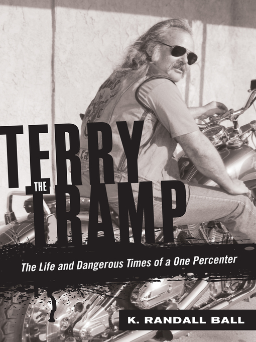 Terry the Tramp (eBook): The Life and Dangerous Times of a One Percenter